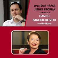 Splněná přání Jiřího Zbořila startují s Hanou Maciuchovou a Evou Hruškovou