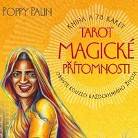 Tarot magické přítomnosti: Drsný všední den!