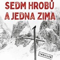 Sedm hrobů a jedna zima – vražda kvůli politice